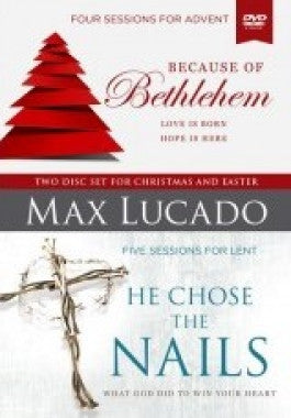 Because of Bethlehem He Chose the Nails DVD by Max Lucado