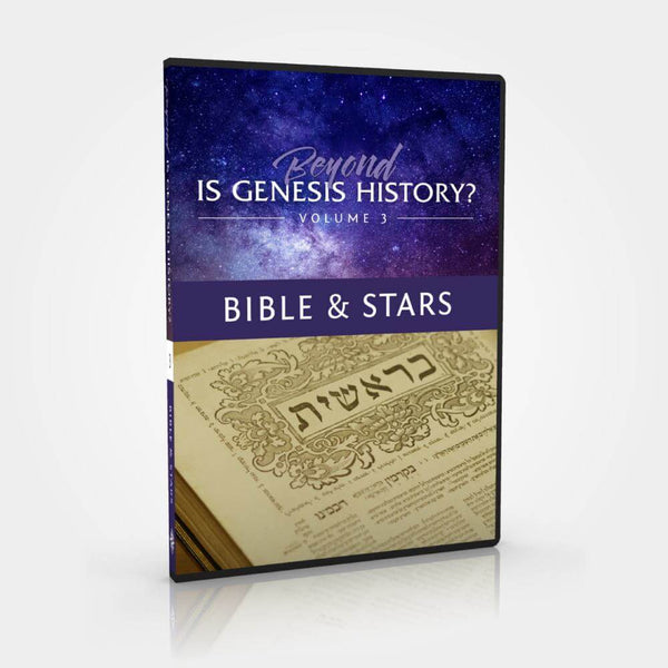 Beyond is Genesis History? Volume 3 Bible & Stars 2 DVDs