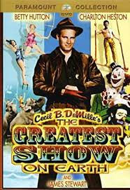 The Greatest Show on Earth by Cecil B. DeMille & Paramount Pictures