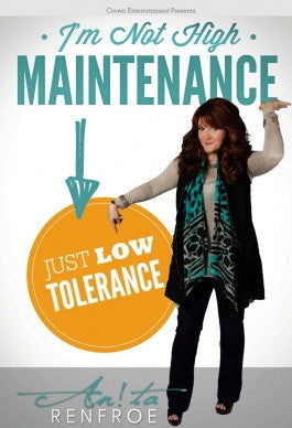 Anita Renfroe: Im Not High Maintenance, Just Low Tolerance DVD