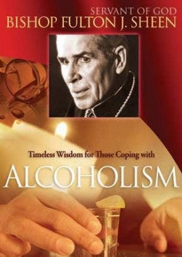 Bishop Fulton J. Sheens Timeless Wisdom For Coping With Alcoholism DVD