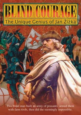 Blind Courage: The Unique Genius of Jan Zizka DVD
