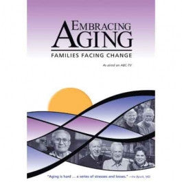 Embracing Aging: Families Facing Change DVD