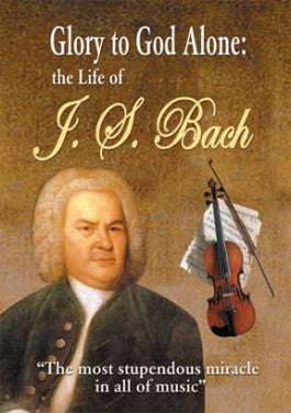 Glory to God Alone: The Life Of J.S. Bach DVD