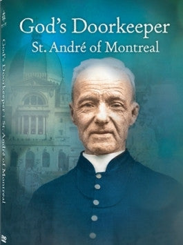 God's Doorkeeper: St. Andre of Montreal DVD