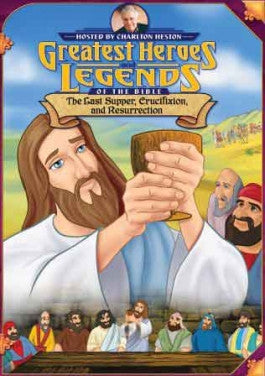 Greatest Heroes and Legends of the Bible: The Last Supper Crucifixion and Resurrection DVD
