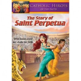 Heroes of the Catholic Faith: The Saint Perpetua Story DVD