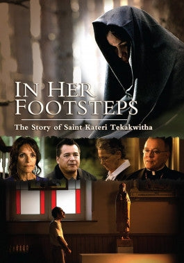 In Her Footsteps: The Story of Saint Kateri Tekakwitha DVD