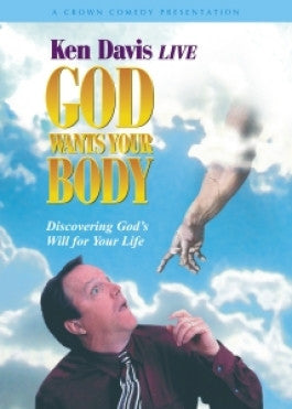 Ken Davis: God Wants Your Body DVD