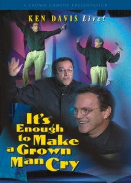Ken Davis: Its Enough To Make A Grown Man Cry DVD