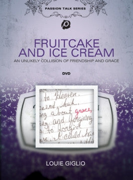 Louie Giglio: Fruitcake And Ice Cream DVD