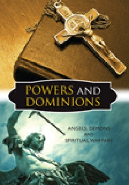 Powers and Dominions: Angels, Demons, and Spiritual Warfare DVD