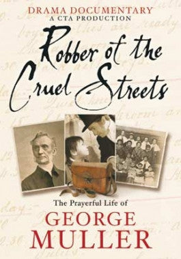 Robber of the Cruel Streets: The Prayer Life of George Muller DVD