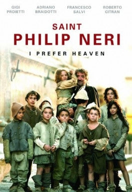 Saint Philip Neri: I Prefer Heaven DVD