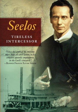 Seelos: Tireless Intercessor DVD