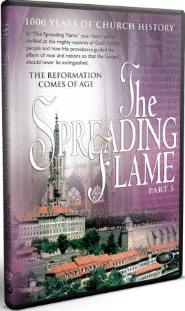 The Spreading Flame Part 5: The Reformation Comes of Age DVD