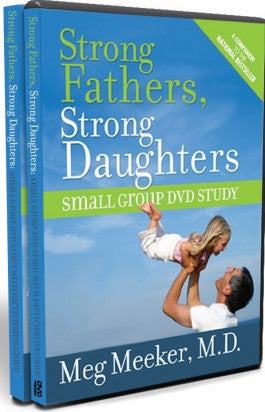 Strong Fathers, Strong Daughters by Dr. Meg Meeker Small Group DVD Set