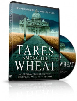 Tares Among the Wheat - The Untold History of the Bible Continues DVD