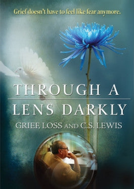 Through a Lens Darkly: Grief, Loss, and C.S. Lewis DVD