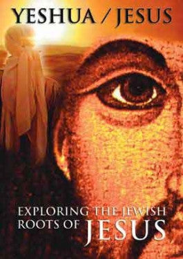 Yeshua/Jesus: Exploring the Jewish Roots of Jesus DVD