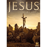 Jesus His Life (as featured on the History Channel)