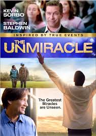 The UnMiracle Kevin Sorbo Steven Baldwin Sunshine Film