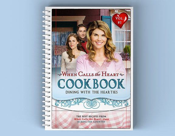 When Calls the Heart Cook book: Dining With the Hearties
