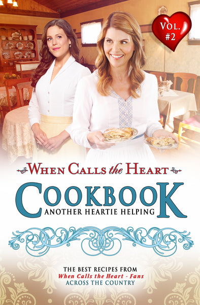 When Calls the Heart Cookbook #2 - Hallmark Channel - Another Heartie Helping