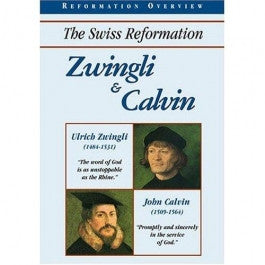 The Swiss Reformation: Zwingli and Calvin DVD