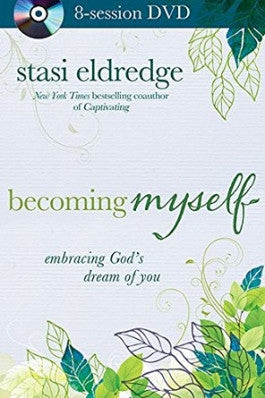 Becoming Myself Stasi Eldredge DVD Study