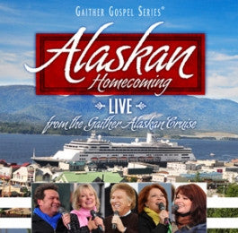 Alaskan Homecoming CD - Bill & Gloria Gaither & Their Homecoming Friends (CD)