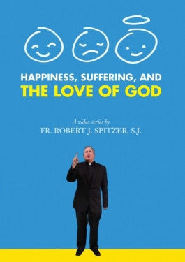 Happiness Suffering and the Love of God DVD