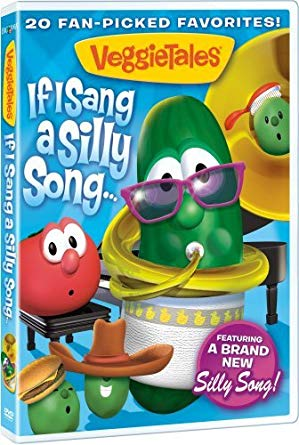 VeggieTales: If I Sang a Silly Song...