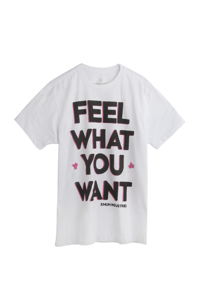 T-Shirt - Feel What You Want