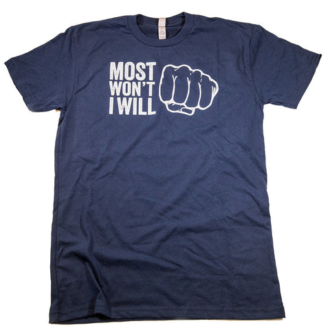 Most Won't, I Will Blue T-Shirt - Front