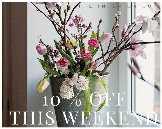 10% OFF THIS WEEKEND - Friday 23rd March - Monday 26th March