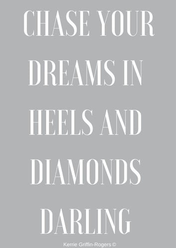 Framed Print - Chase your dreams in heels and diamonds darling