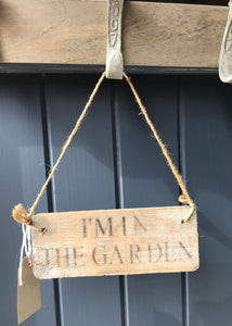 Im In The Garden Wooden Sign