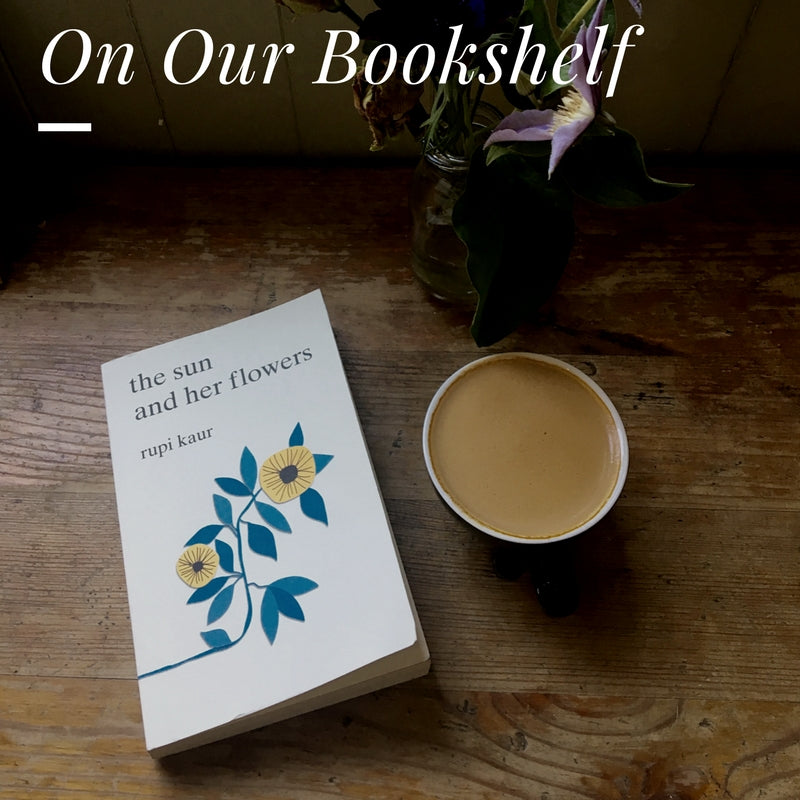 On Our Bookshelf: The Sun and Her Flowers