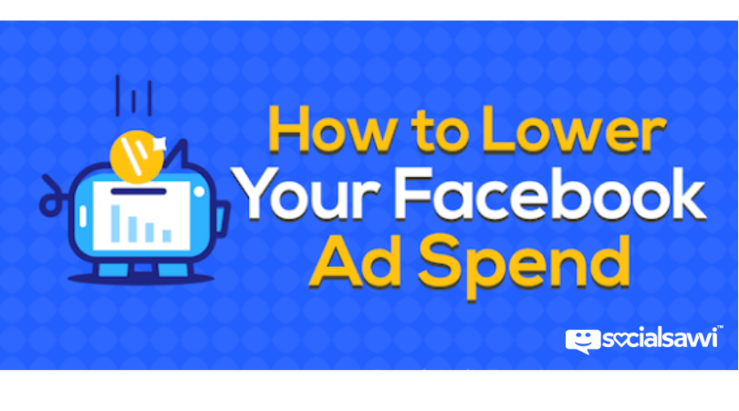 How to Lower Your Facebook Ad Spend