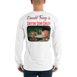 Long sleeve t-shirt Driving Dems Crazy