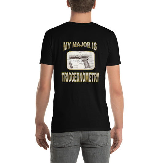Short-Sleeve Unisex T-Shirt   My Major is TRIGGERNOMETRY