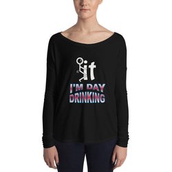 Ladies' Long Sleeve Tee  I'm Day Drinking