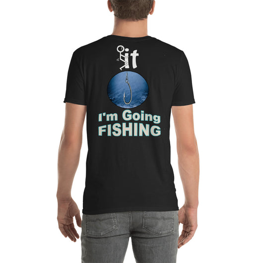 Short-Sleeve Unisex T-Shirt  I'm Going Fishing