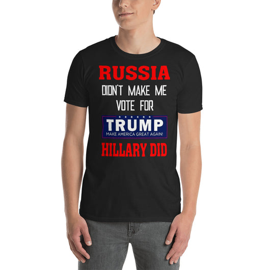 Softstyle T-Shirt  RUSSIA Didn't make me vote for TRUMP Hillary did  (front side print)