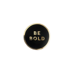 Be Bold Enamel Pin