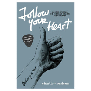 Follow Your Heart Book By Charlie Worsham
