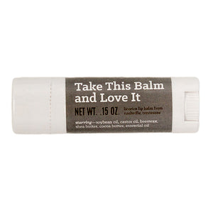 Take This Balm and Love It Lip Balm