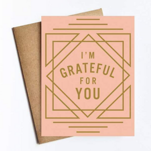 Greeting Card - I'm Grateful for You