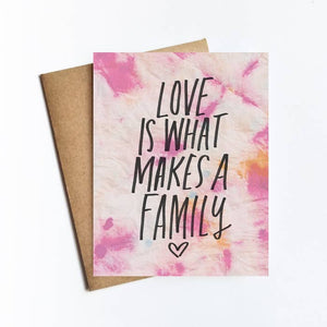 Greeting Card - Love is What Makes a Family